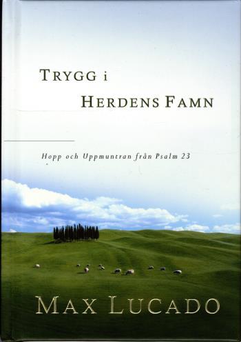Trygg I Herdens Famn - Hopp Och Uppmuntran Från Psalm 23