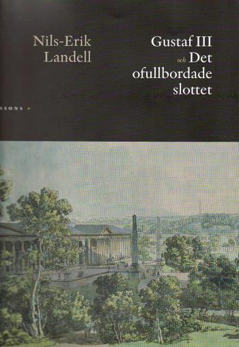 Gustaf Iii Och Det Ofullbordade Slottet