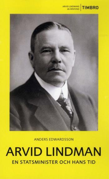 Arvid Lindman - En Statsminister Och Hans Tid