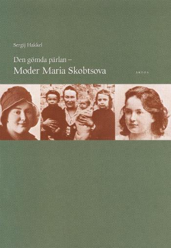 Den Gömda Pärlan - Moder Maria Skobtsova