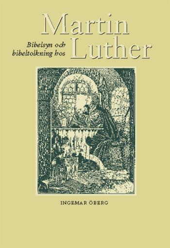 Bibelsyn Och Bibeltolkning Hos Martin Luther