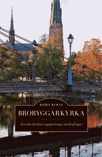 Brobyggarkyrka - Svenska Kyrkans Engagemang I Utrikesfrågor