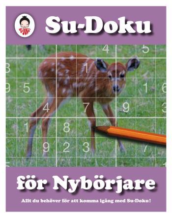 Su-doku För Nybörjare - Allt Du Behöver För Att Komma Igång Med Su-doku!