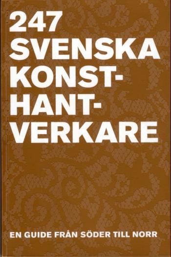 247 Svenska Konsthantverkare - En Guide Från Söder Till Norr