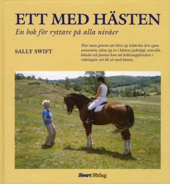 Ett Med Hästen - En Bok För Ryttare På Alla Nivåer