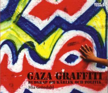 Gaza Graffiti - Budskap Om Kärlek Och Politik