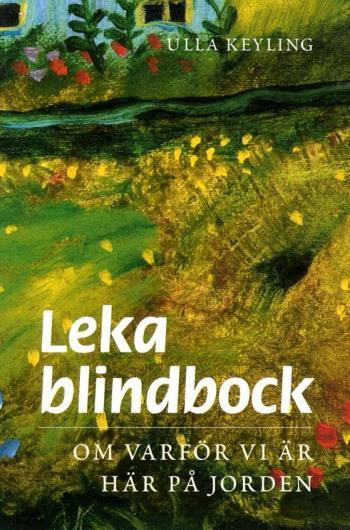 Leka Blindbock - Om Varför Vi Är Här På Jorden