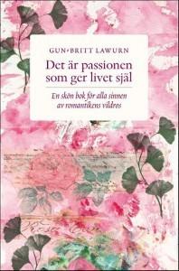 Det Är Passionen Som Ger Livet Själ - En Skön Bok För Alla Sinnen Av Romantikens Vildros