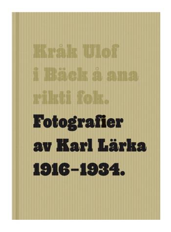Kråk Ulof I Bäck Å Ana Rikti Fok - Fotografier Av Karl Lärka 1916-1934
