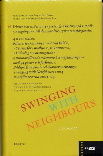 """Swinging With Neighbours - [dikter Och Essäer Av 37 Poeter & 3 Kritiker På 5 Språk - 5 """"ingångar"""" Till Den Nordisk-ryska Samtidspoesin - 2001-2006]"""