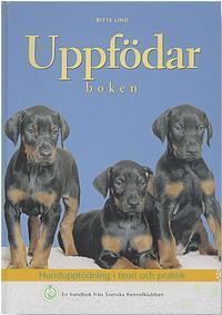 Uppfödarboken - Hunduppfödning I Teori Och Praktik - En Handbok Från Svensk