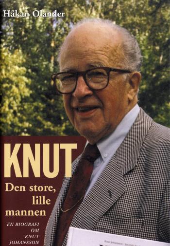 Knut Den Store, Lille Mannen. En Biografi Om Knut Johansson