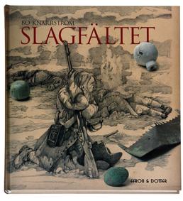 Slagfältet - Om Bataljen Vid Landskrona 1677 Och Fynden Från Den Första Arkeologiska Undersökningen Av Ett Svenskt Slagfält