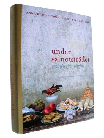 Under Valnötsträdet - Goda Idéer Från Vårt Kök
