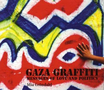 Gaza Graffiti - Messages Of Love And Politics