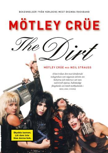 The Dirt - Bekännelser Från Världens Mest Ökända Rockband