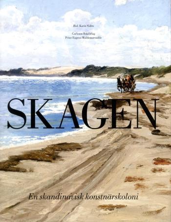 Skagen - En Skandinavisk Konstnärskoloni