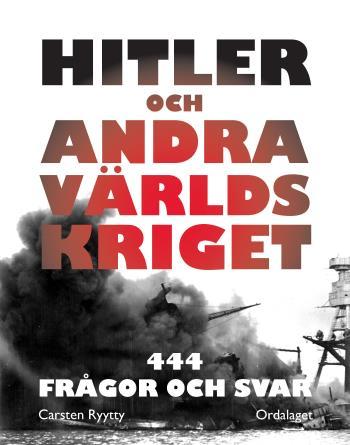 Hitler Och Andra Världskriget - 444 Frågor Och Svar
