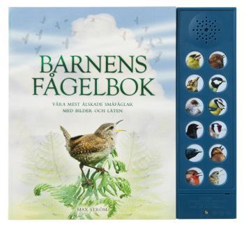 Barnens Fågelbok - Våra Mest Älskade Småfåglar Med Bilder Och Läten