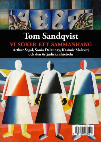 Vi Söker Ett Sammanhang - Arthur Segal, Sonia Delaunay, Kasimir Malevitj Och Den Östjudiska Shtetteln