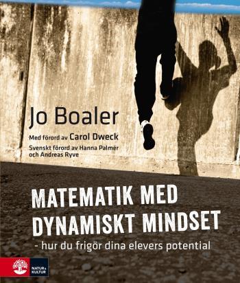 Matematik Med Dynamiskt Mindset - Hur Du Frigör Dina Elevers Potential