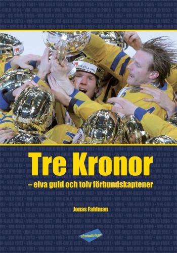 Tre Kronor - Elva Guld Och Tolv Förbundskaptener