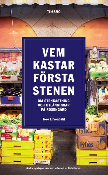 Vem Kastar Första Stenen - Om Stenkastning Och Utlänningar På Rosengård