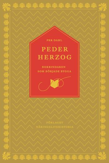 Peder Herzog - Bokbindaren Som Började Bygga