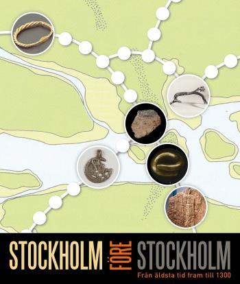 Stockholm Före Stockholm - Från Äldsta Tid Fram Till 1300
