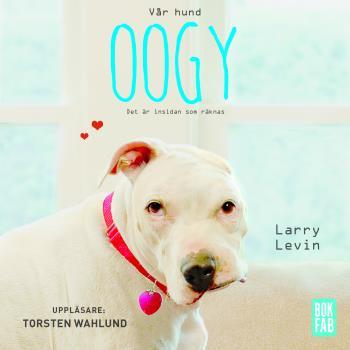 Vår Hund Oogy - Det Är Insidan Som Räknas