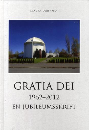 Gratia Dei 1962-2012 - En Jubileumsskrift
