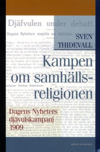 Kampen Om Samhällsreligionen - Dagens Nyheters Djävulskampanj 1909