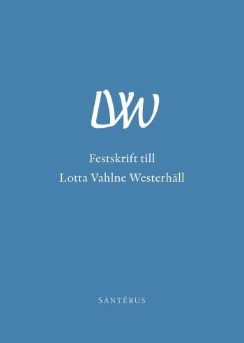 Festskrift Till Lotta Vahlne Westerhäll