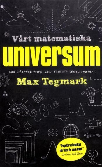 Vårt Matematiska Universum - Mitt Sökande Efter Den Yttersta Verkligheten
