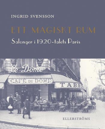 Ett Magiskt Rum - Salonger I 1920-talets Paris