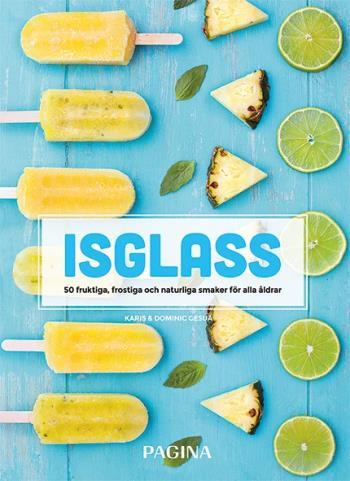 Isglass - 50 Fruktiga, Frostiga Och Naturliga Smaker För Alla Åldrar