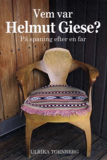 Vem Var Helmut Giese? - På Spaning Efter En Far