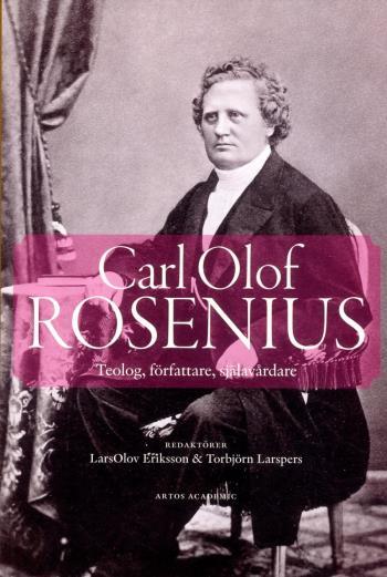 Carl Olof Rosenius - Teolog, Författare, Själavårdare