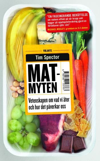 Matmyten - Vetenskapen Om Vad Vi Äter Och Hur Det Påverkar Oss