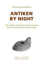Antiken By Night - Sex, Droger Och Dildos I Den Klassiska Och Inte Så Klassiska Litteraturen