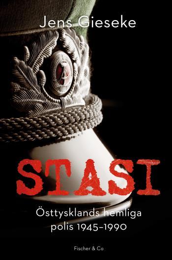 Stasi - Östtysklands Hemliga Polis, 1945-1990