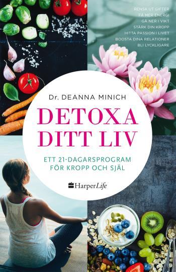Detoxa Ditt Liv - Ett 21-dagars Program För Kropp Och Själ