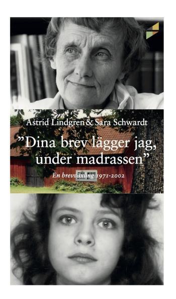 """""""dina Brev Lägger Jag Under Madrassen"""" - En Brevväxling 1971-2002"""