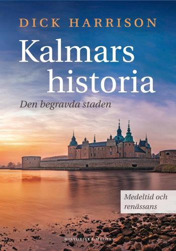 Kalmars Historia - Den Begravda Staden