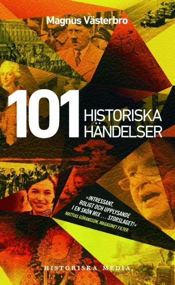 101 Historiska Händelser - En Annorlunda Världshistoria