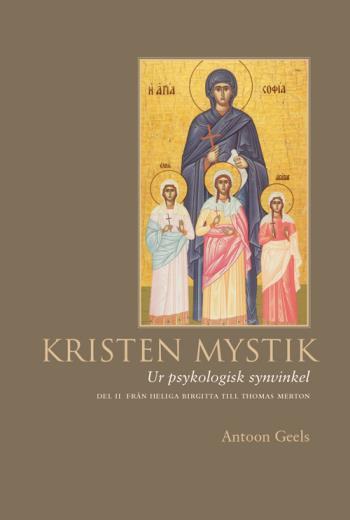 Kristen Mystik - Ur Psykologisk Synvinkel ; D. 2, Från Heliga Birgitta Till