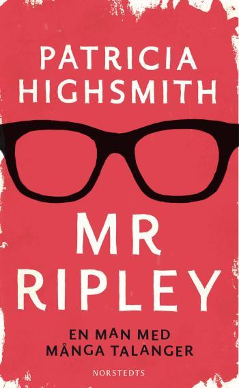 Mr Ripley - En Man Med Många Talanger, En Man Utan Samvete, En Man Med Onda Avsikter