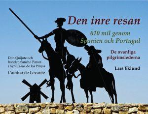 Den Inre Resan - 610 Mil Genom Spanien Och Portugal- De Ovanliga Pilgrimslederna