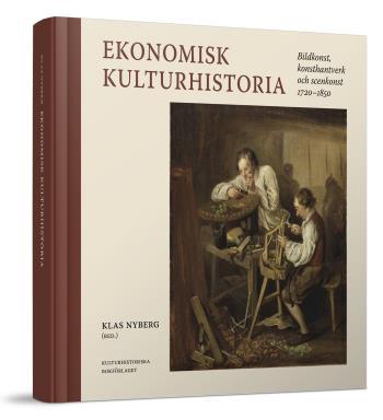 Ekonomisk Kulturhistoria - Bildkonst, Konsthantverk Och Scenkonst 1720-1850