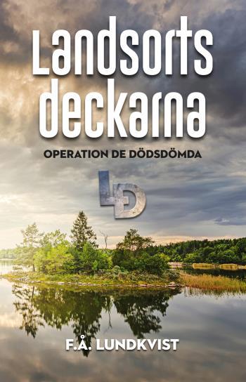 Landsortsdeckarna - Operation De Dödsdömda